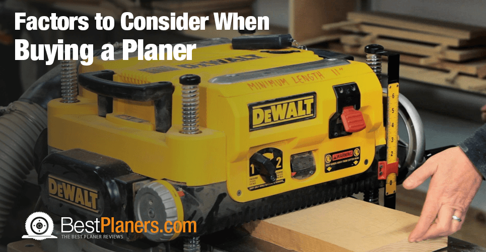factors buying planer